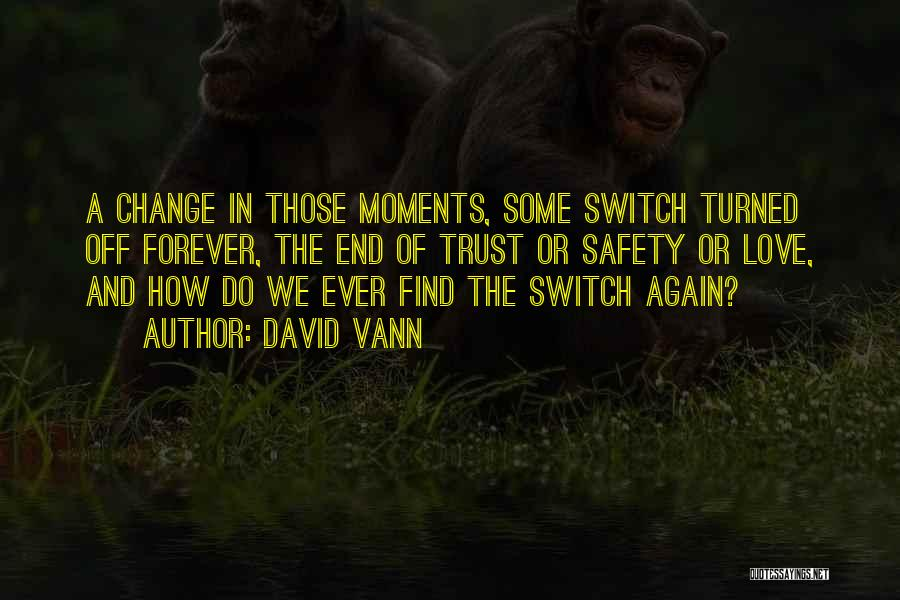 Change And Growing Up Quotes By David Vann