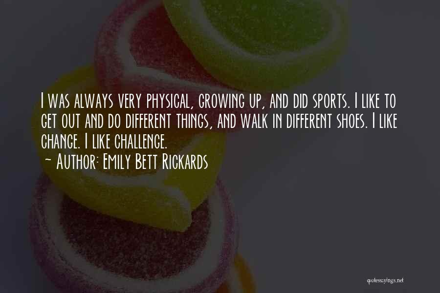 Change And Growing Up Quotes By Emily Bett Rickards