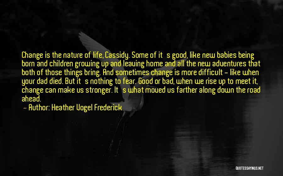 Change And Growing Up Quotes By Heather Vogel Frederick