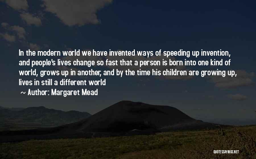 Change And Growing Up Quotes By Margaret Mead