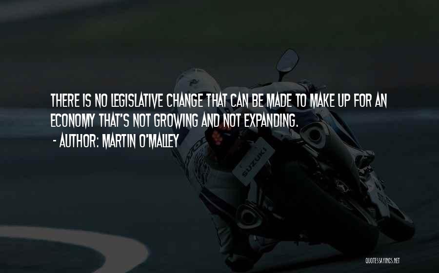 Change And Growing Up Quotes By Martin O'Malley