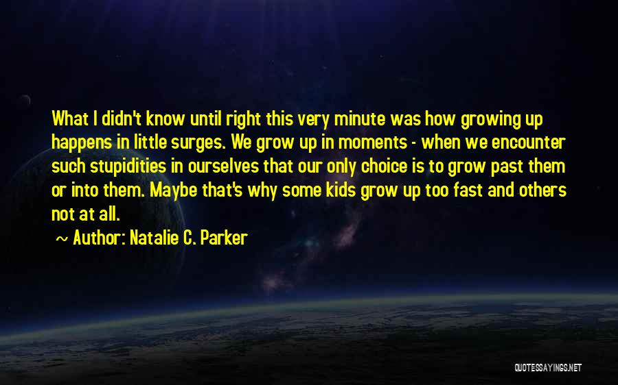 Change And Growing Up Quotes By Natalie C. Parker