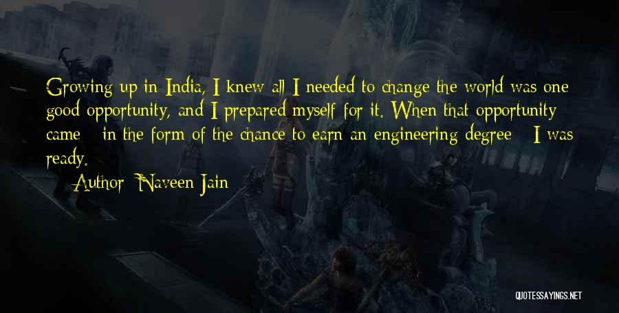 Change And Growing Up Quotes By Naveen Jain