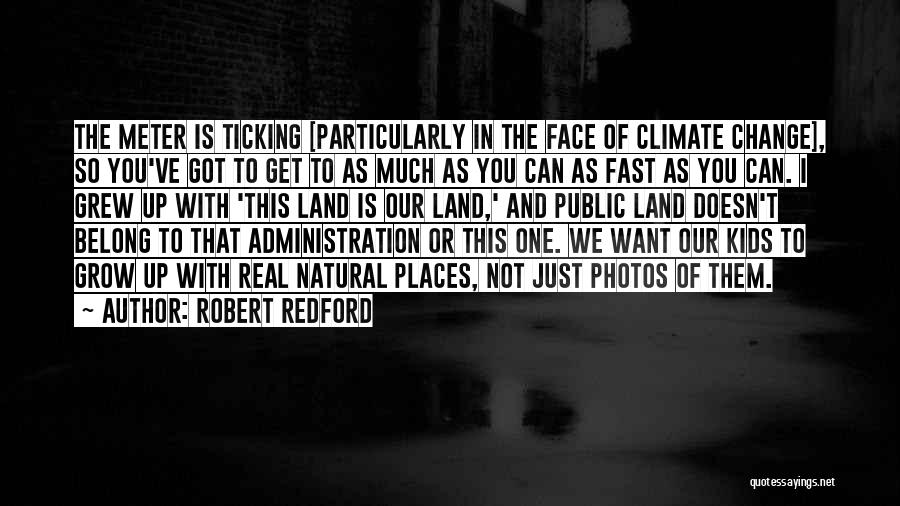 Change And Growing Up Quotes By Robert Redford