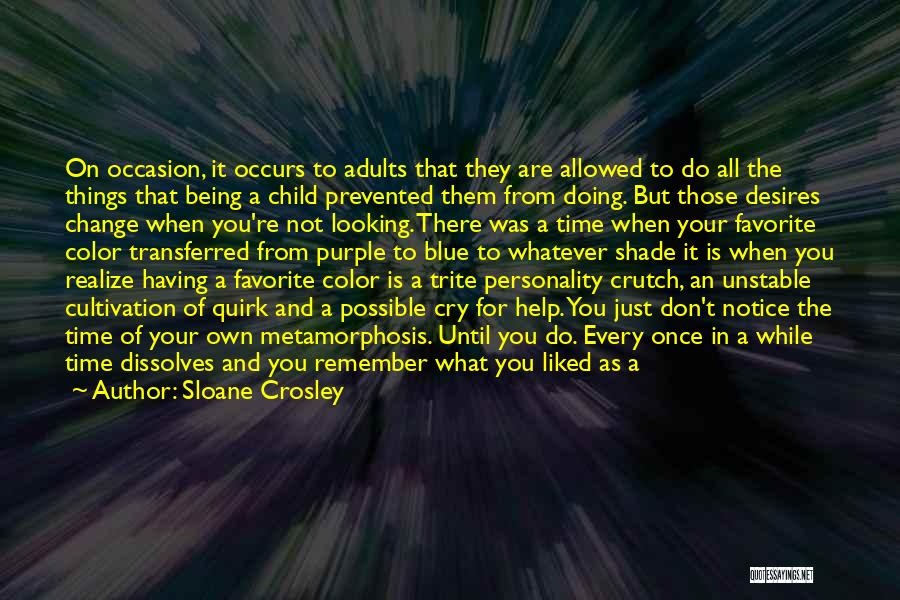 Change And Growing Up Quotes By Sloane Crosley