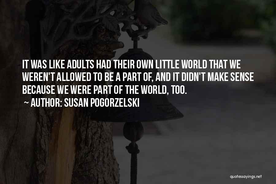Change And Growing Up Quotes By Susan Pogorzelski