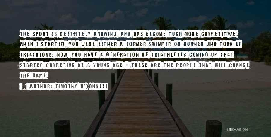 Change And Growing Up Quotes By Timothy O'Donnell