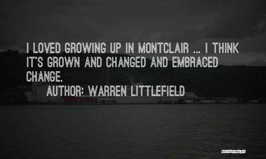 Change And Growing Up Quotes By Warren Littlefield