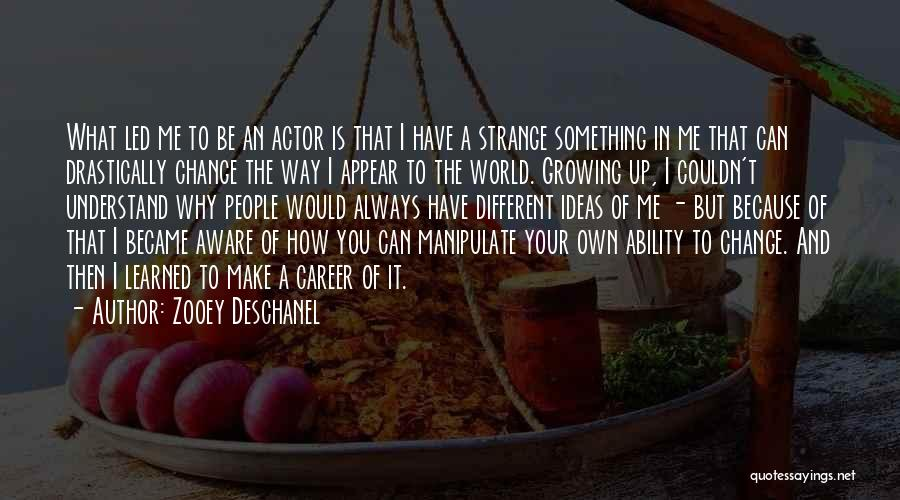 Change And Growing Up Quotes By Zooey Deschanel