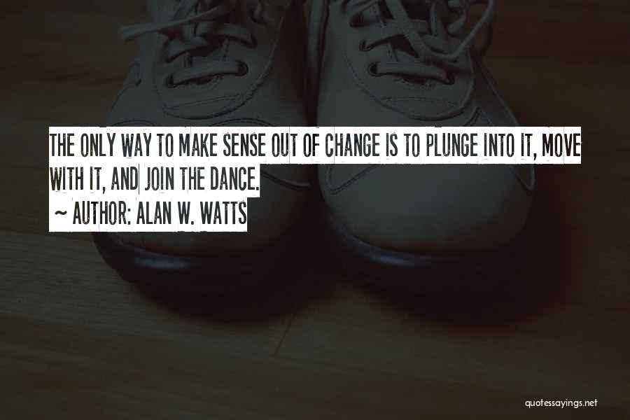 Change And Impermanence Quotes By Alan W. Watts