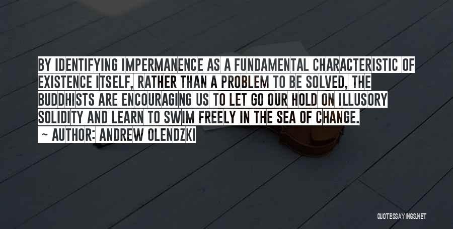 Change And Impermanence Quotes By Andrew Olendzki