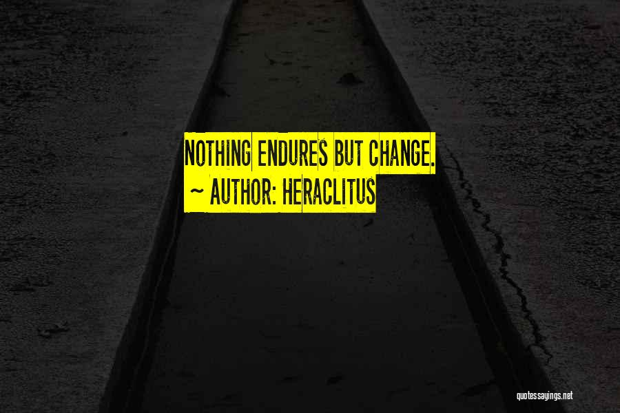 Change And Impermanence Quotes By Heraclitus