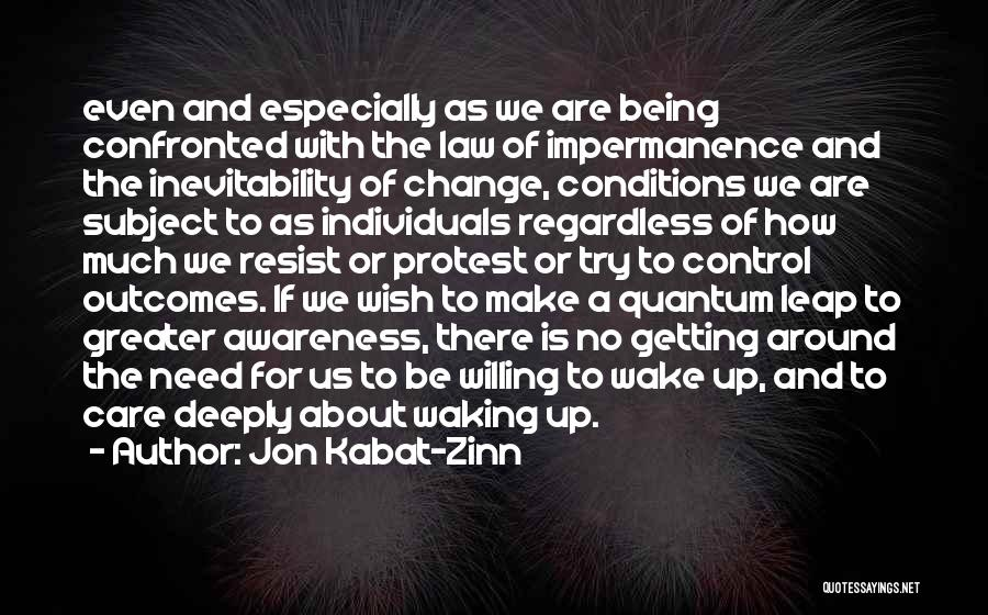 Change And Impermanence Quotes By Jon Kabat-Zinn