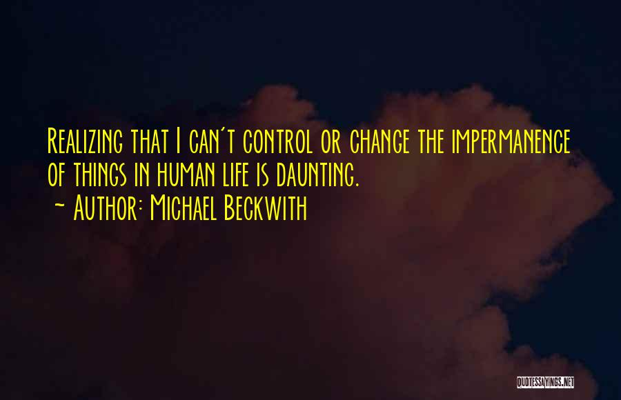 Change And Impermanence Quotes By Michael Beckwith