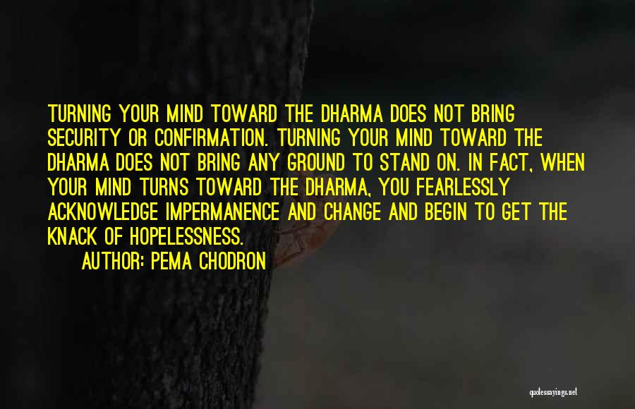 Change And Impermanence Quotes By Pema Chodron