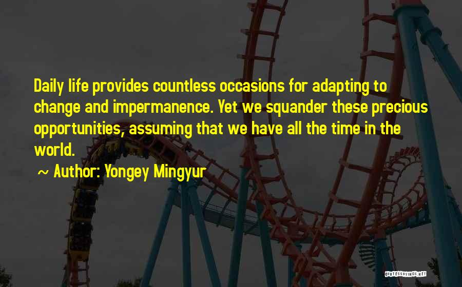 Change And Impermanence Quotes By Yongey Mingyur