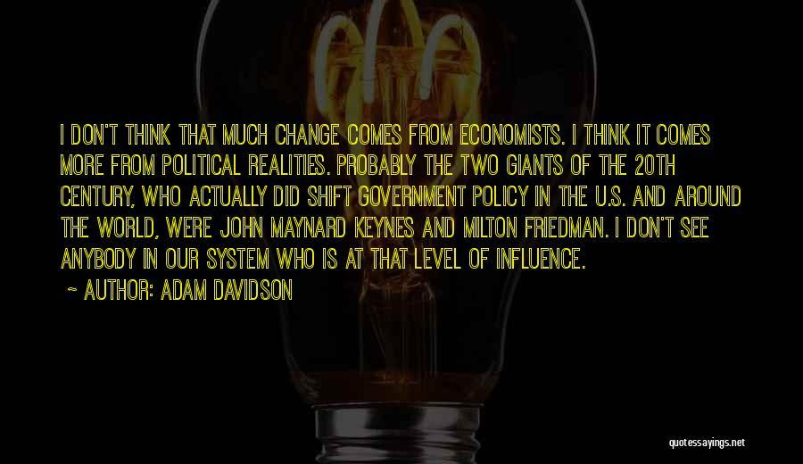 Change Anybody Quotes By Adam Davidson