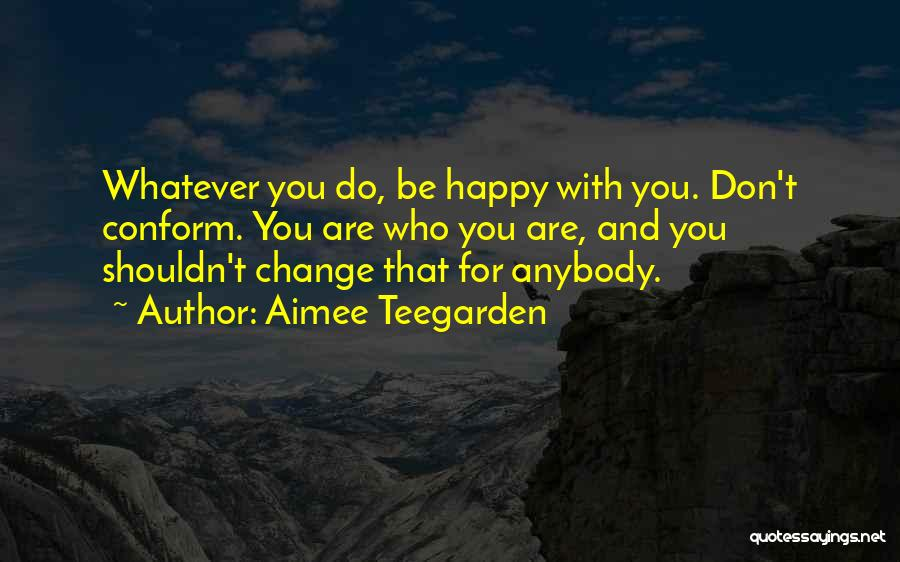 Change Anybody Quotes By Aimee Teegarden