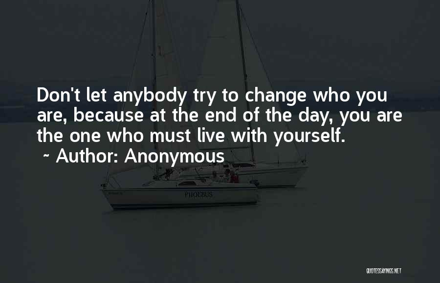 Change Anybody Quotes By Anonymous