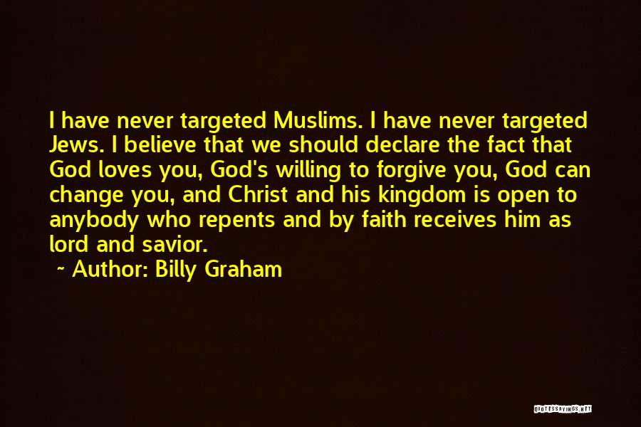 Change Anybody Quotes By Billy Graham