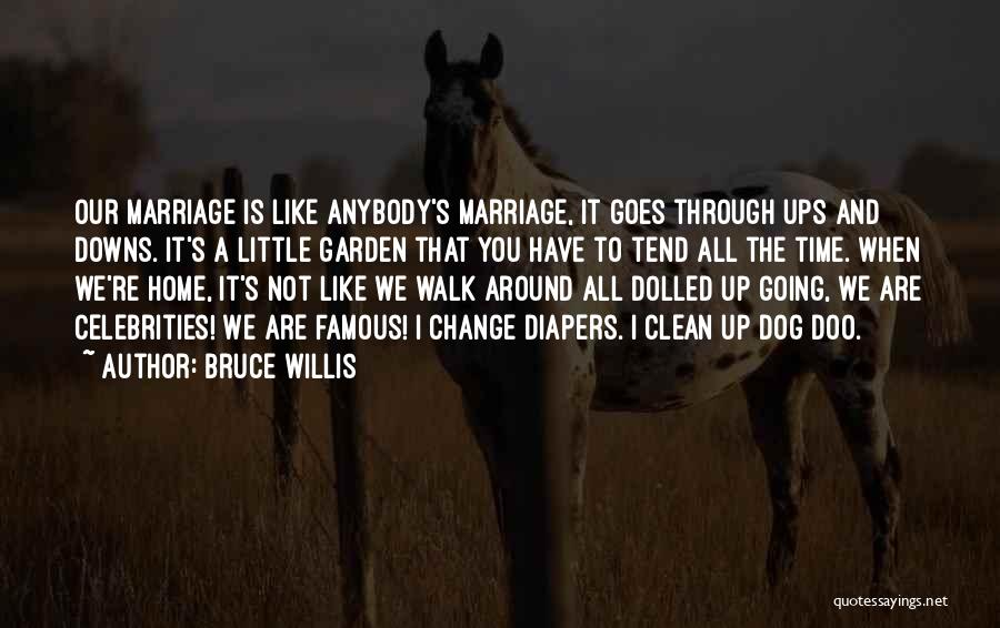 Change Anybody Quotes By Bruce Willis