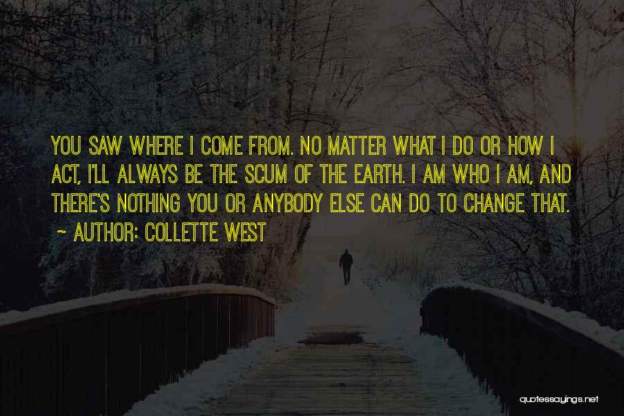 Change Anybody Quotes By Collette West