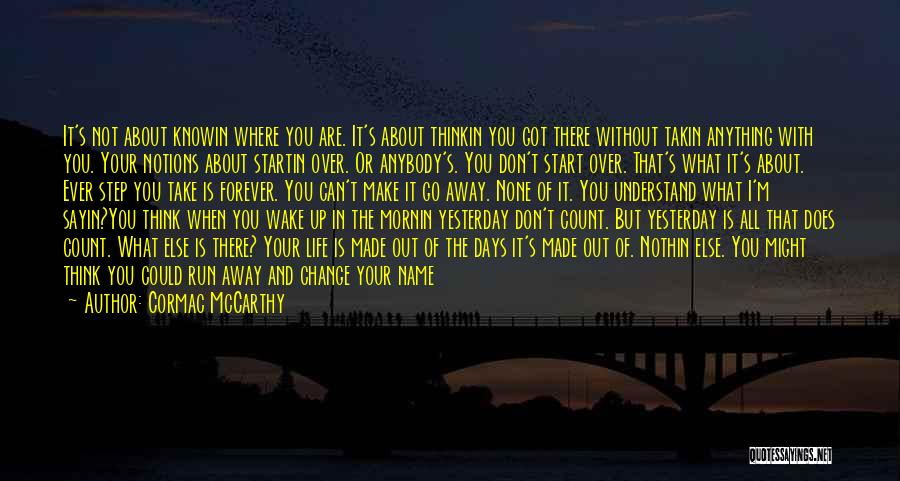 Change Anybody Quotes By Cormac McCarthy
