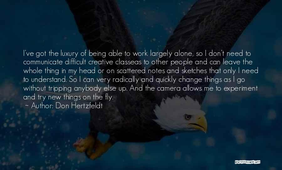 Change Anybody Quotes By Don Hertzfeldt