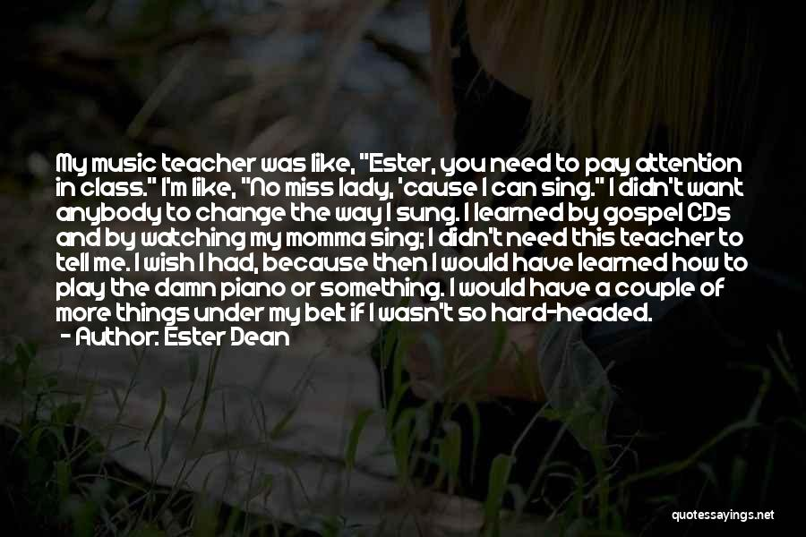 Change Anybody Quotes By Ester Dean