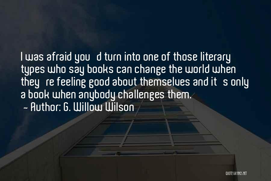 Change Anybody Quotes By G. Willow Wilson