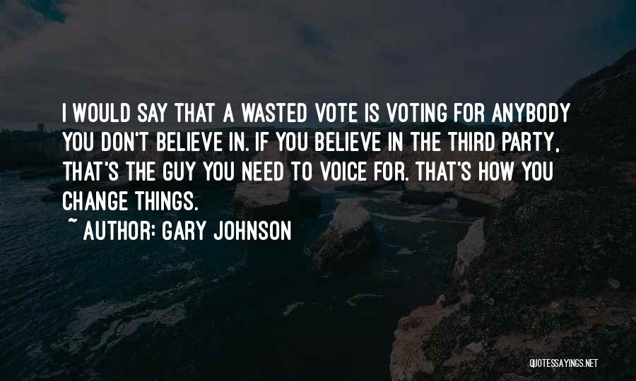 Change Anybody Quotes By Gary Johnson