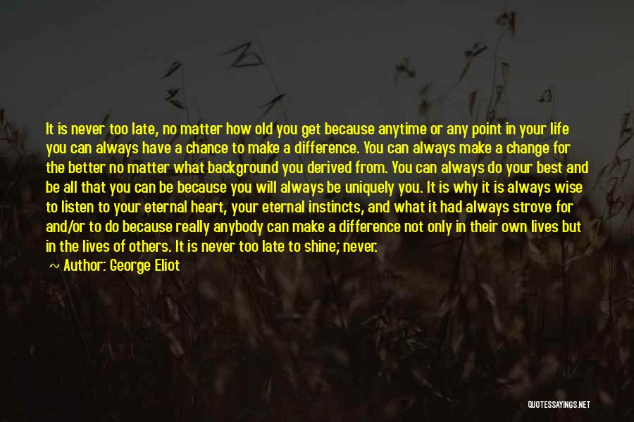 Change Anybody Quotes By George Eliot