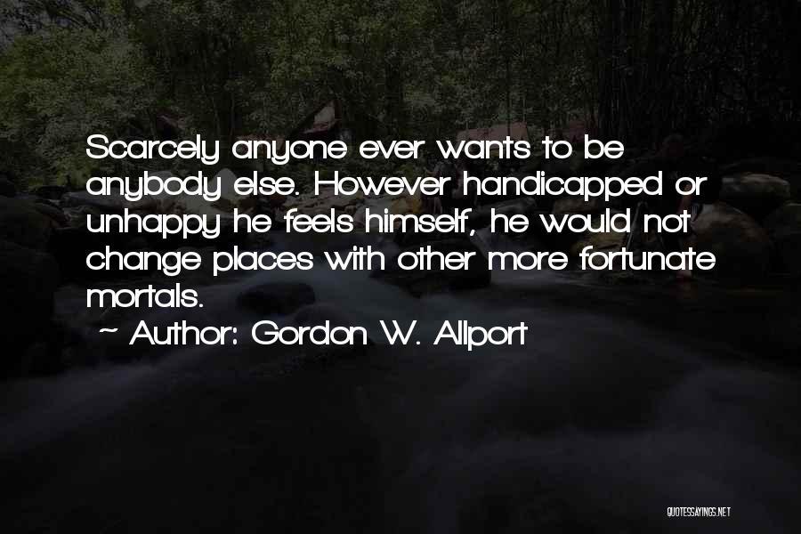 Change Anybody Quotes By Gordon W. Allport
