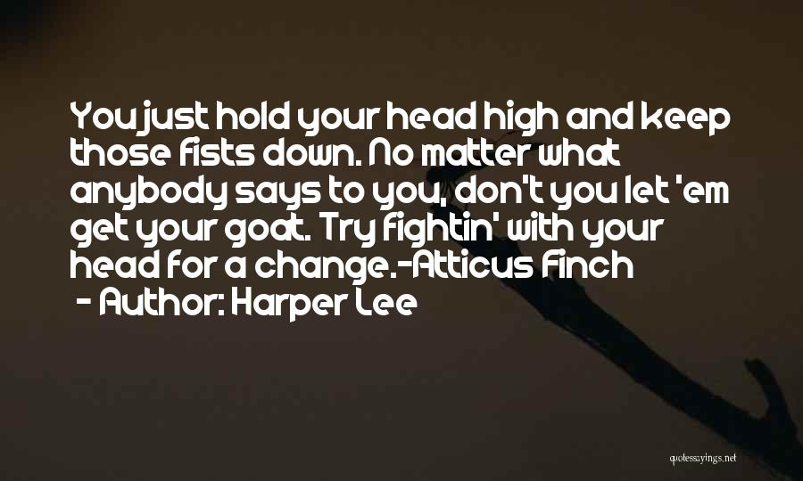 Change Anybody Quotes By Harper Lee