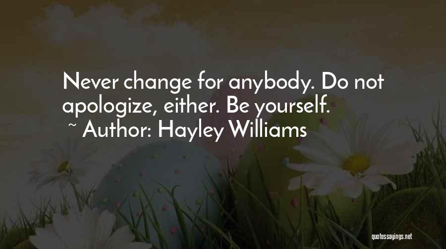 Change Anybody Quotes By Hayley Williams