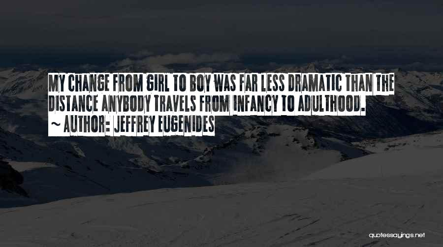 Change Anybody Quotes By Jeffrey Eugenides
