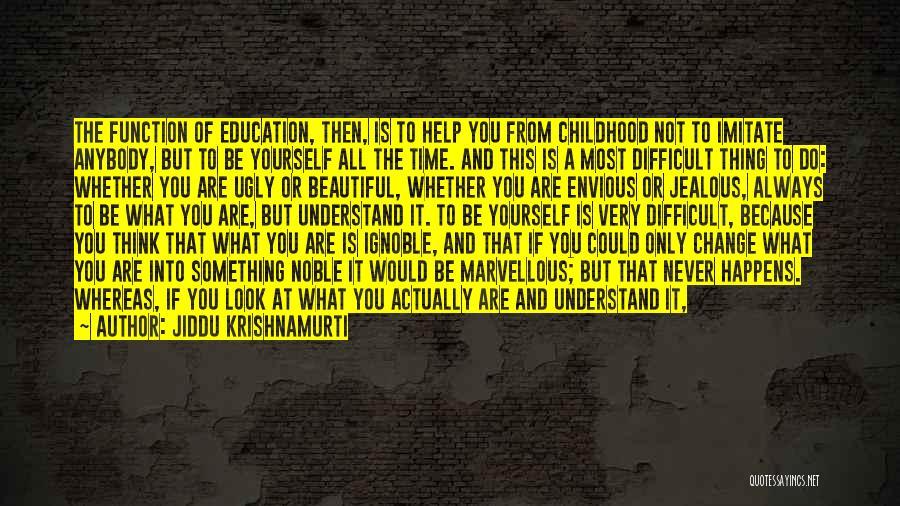 Change Anybody Quotes By Jiddu Krishnamurti