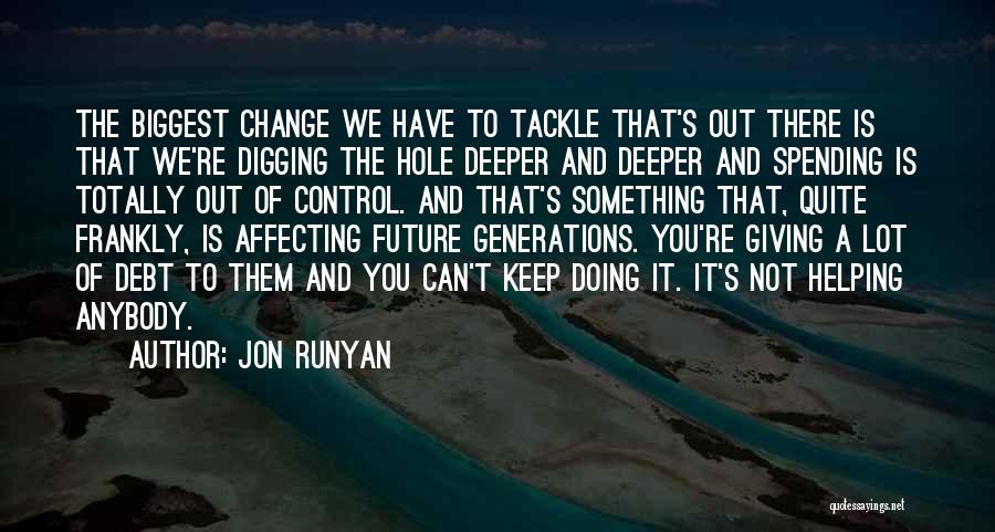 Change Anybody Quotes By Jon Runyan
