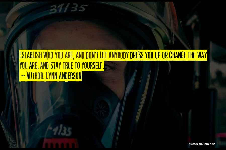 Change Anybody Quotes By Lynn Anderson