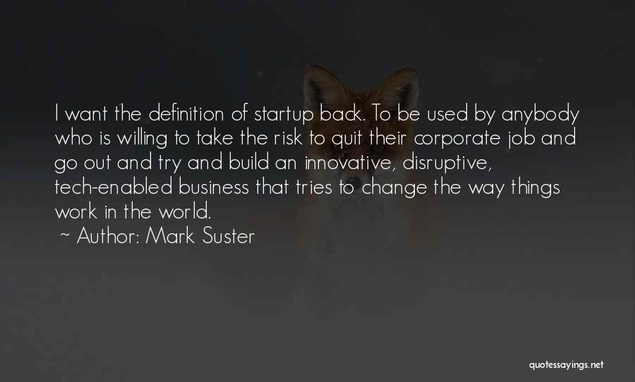 Change Anybody Quotes By Mark Suster