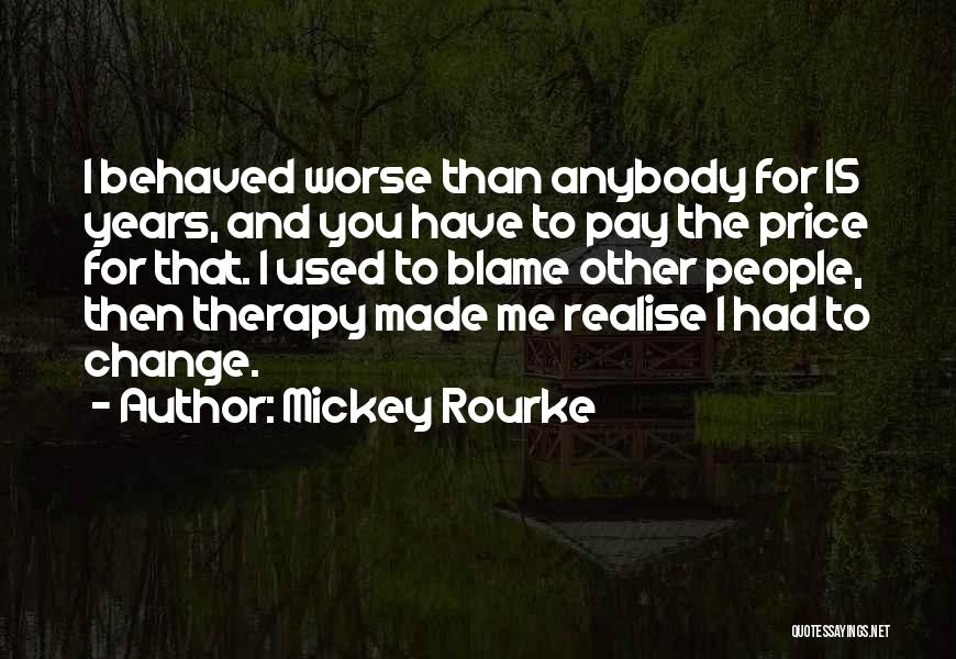 Change Anybody Quotes By Mickey Rourke