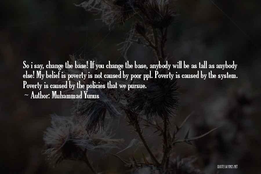 Change Anybody Quotes By Muhammad Yunus