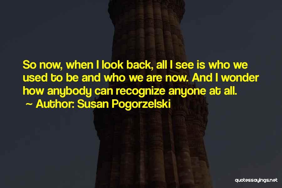 Change Anybody Quotes By Susan Pogorzelski