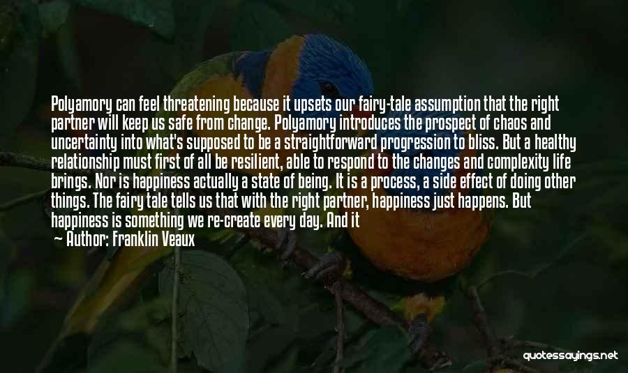 Change Brings Happiness Quotes By Franklin Veaux