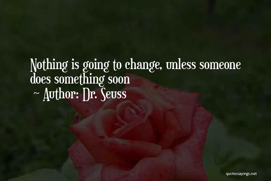 Change Dr Seuss Quotes By Dr. Seuss