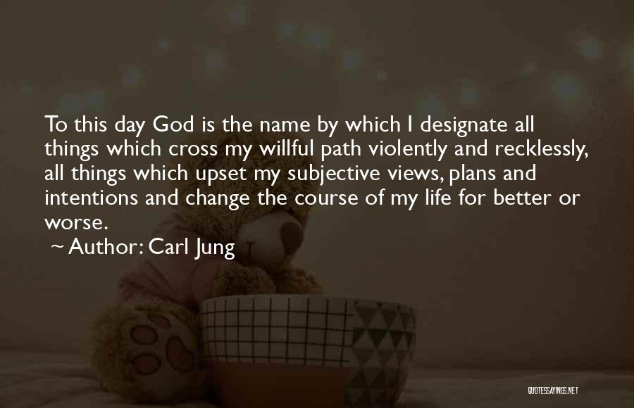 Change For God Quotes By Carl Jung