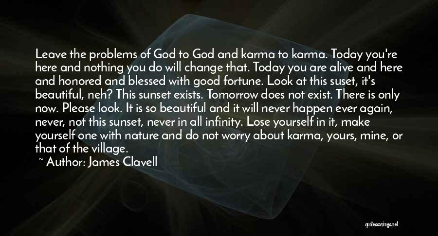 Change For God Quotes By James Clavell