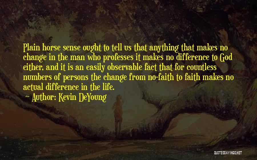 Change For God Quotes By Kevin DeYoung