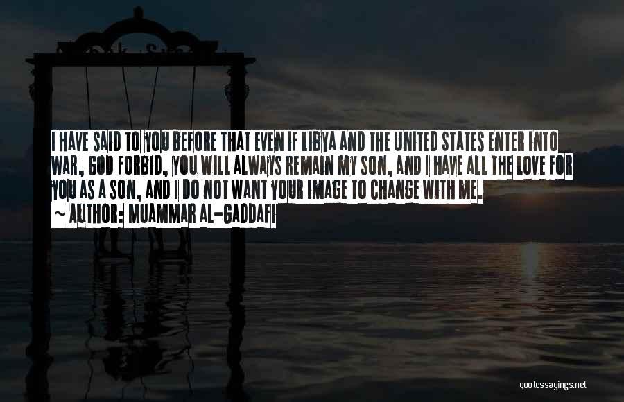 Change For God Quotes By Muammar Al-Gaddafi