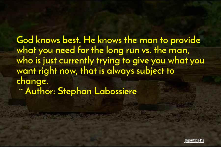Change For God Quotes By Stephan Labossiere